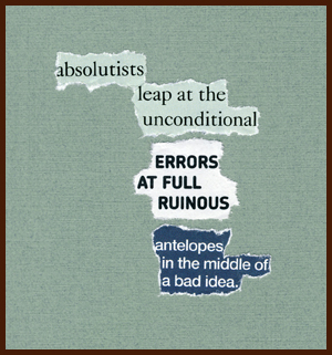 found poem © j.i. kleinberg ~ absolutists