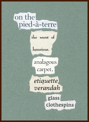 found poem © j.i. kleinberg ~ on the pied-à-terre