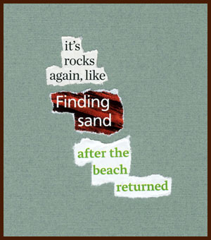 found poem © j.i. kleinberg ~ it's rocks