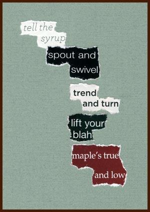 found poem © j.i. kleinberg ~ tell the syrup