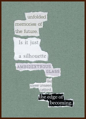 found poem © j.i. kleinberg ~ unfolded