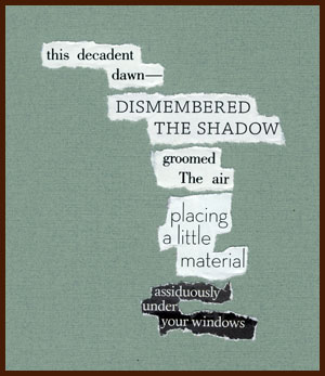 found poem © j.i. kleinberg ~ this decadent