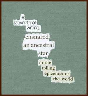 found poem © j.i. kleinberg ~ A labyrinth