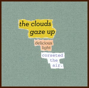 found poem © j.i. kleinberg ~ the clouds