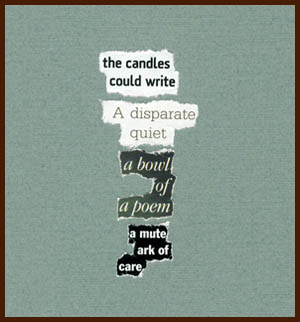 found poem © j.i. kleinberg ~ the candles