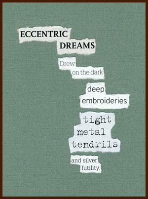 found poem © j.i. kleinberg ~ ECCENTRIC