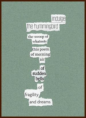 found poem © j.i. kleinberg ~ indulge
