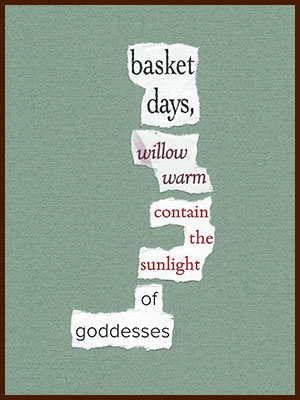 found poem © j.i. kleinberg ~ basket