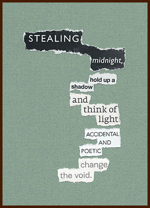 found poem © j.i. kleinberg ~ STEALING