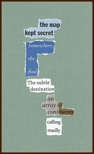 found poem © j.i. kleinberg ~ the map