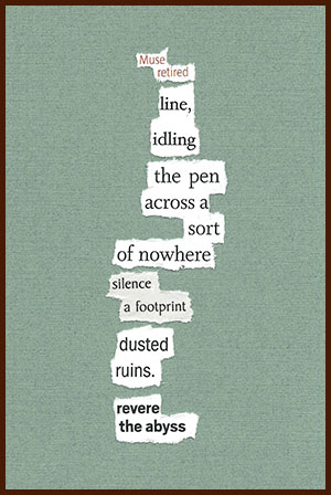 found poem © j.i. kleinberg ~ Muse