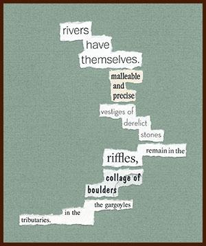 found poem © j.i. kleinberg ~ rivers