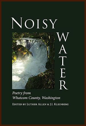 Noisy Water: Poetry from Whatcom County, Washington