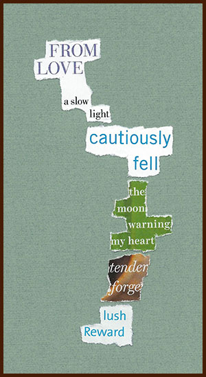 found poem © j.i. kleinberg ~ FROM LOVE
