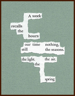 found poem © j.i. kleinberg ~ A week
