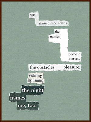 found poem © j.i. kleinberg ~ we named mountains