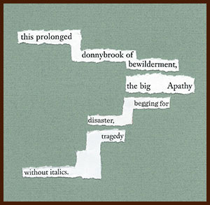 found poem © j.i. kleinberg ~ this prolonged