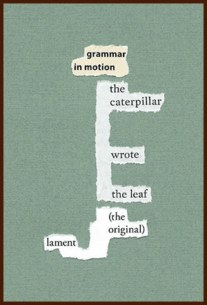 found poem © j.i. kleinberg ~ grammar