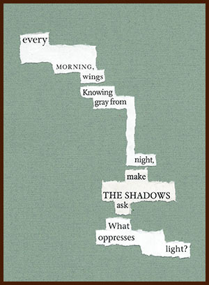 found poem © j.i. kleinberg ~ every MORNING