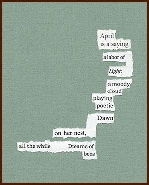 found poem © j.i. kleinberg ~ April