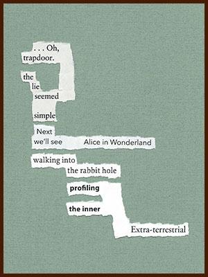found poem © j.i. kleinberg ~ Oh, trapdoor