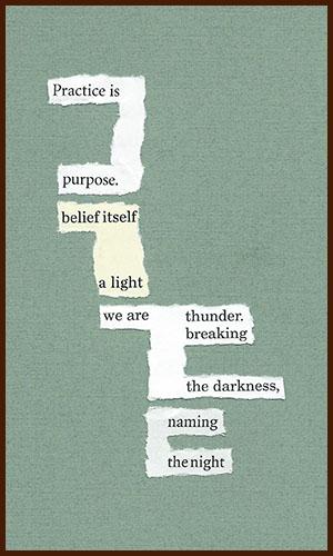 found poem © j.i. kleinberg ~ Practice