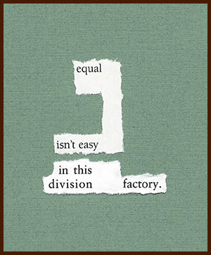 found poem © j.i. kleinberg ~ equal