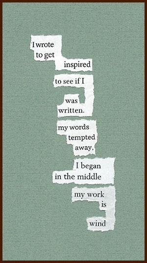 found poem © j.i. kleinberg ~ I wrote