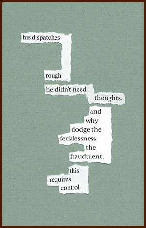 found poem © j.i. kleinberg ~ his dispatches