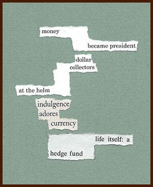 found poem © j.i. kleinberg ~ money