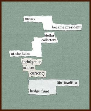 found poem © j.i. kleinberg ~ money