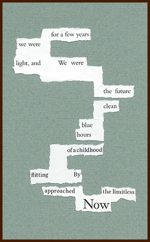 found poem © j.i. kleinberg ~ for a few years