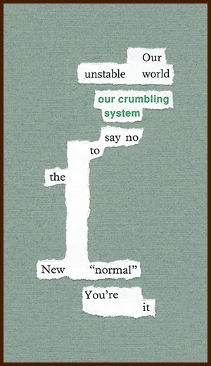found poem © j.i. kleinberg ~ Our unstable world