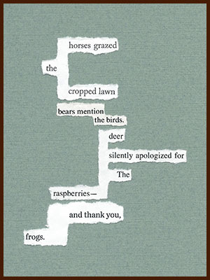 found poem assembled from torn fragments of magazine text on a green background